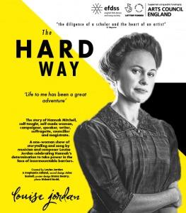 Composer and singer Louise Jordan's new solo performance piece is The Hard Way, telling the story of Hannah Mitchell, and playing Settle's Victoria Hall on Friday, October 11