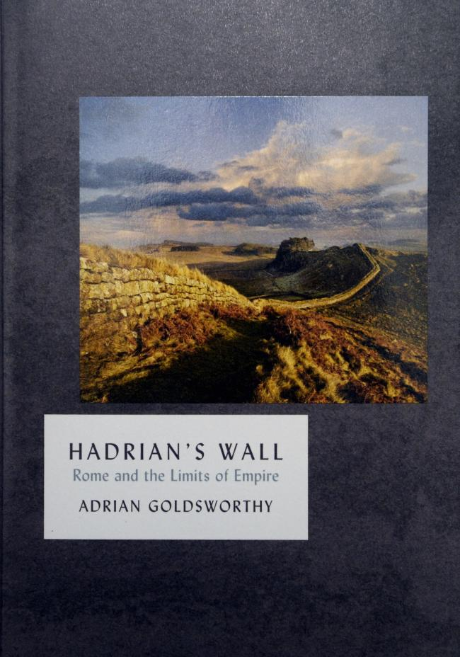 Hadrian's Wall: Rome and the Limits of Empire by Adrian Goldsworthy